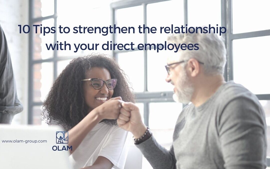 10 Tips to strengthen the relationship with your direct employees